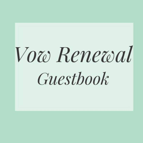 Vow Renewal Guestbook: Mint Green Wedding Event Signing Guest Book - Visitor Message w/ Photo Space Gift Log Tracker Recorder Organizer Address ... for Special Memories/Party Reception Table