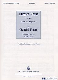 Hal Leonard Blessed Jesus (Pie Jesu) (High Voice) Composed by Gabriel Faure