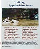 Stalking Appalachian Trout Small Stream Fly-Fishing at it's Finest! with Chris Tobias (Appalachian Mountain Trout Fly Fishing DVD)
