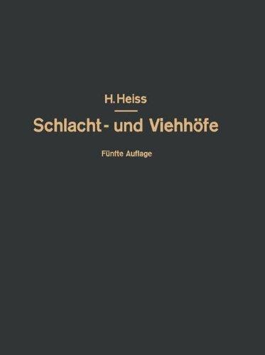 Bau, Einrichtung und Betrieb öffentlicher Schlacht- und Viehhöfe Handbuch der Schlachthofwissenschaft und Schlachthofpraxis  [Heiss, H. - Kammel, O. - Heiss, R. - Heiss, Fr.] (Tapa Blanda)