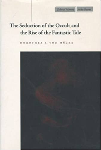 The Seduction of the Occult and the Rise of the Fantastic Tale (Cultural Memory in the Present)