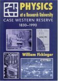 Download Physics at a Research University: Case Western Reserve 1830-1990 pdf epub