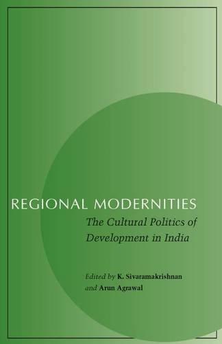 Regional Modernities: The Cultural Politics of Development in India
