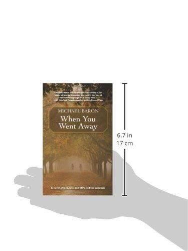 When You Went Away Michael Baron 9780981956800 Amazon Books