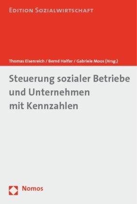 Steuerung sozialer Betriebe und Unternehmen mit Kennzahlen Taschenbuch – 25. November 2004 Thomas Eisenreich Bernd Halfar Gabriele Moos Nomos