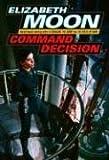 Command Decision, Elizabeth Moon, 0345491599