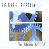In Strum Mental by SOMBRE REPTILE (2001-12-19)