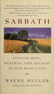 Sabbath - Finding Rest, Renewal, And Delight In Our Busy Lives