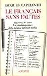 Le francais sans fautes: Repertoire des erreurs les plus frequentes de la langue ecrite et parlee (French Edition) par Capelovici