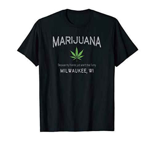 Funny Vintage Milwaukee  WI Marijuana Smoker T-Shirt