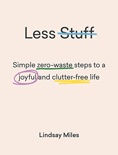 Less Stuff by [Miles, Lindsay]