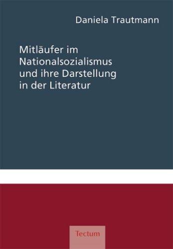 Mitläufer im Nationalsozialismus und ihre Darstellung in der Literatur