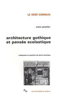 Architecture gothique et pensée scolastique par Erwin Panofsky