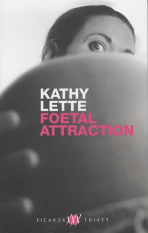 Download Foetal Attraction (Picador thirty) by Lette, Kathy pdf epub