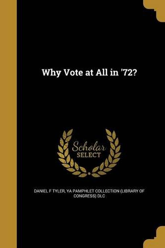 Why Vote at All in '72?