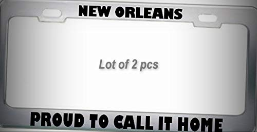 - Set of 2 Pcs - New Orleans Proud to Call IT Home Hurricane Katrina Tag Holder Car Auto License Plate Frame Decorative Border Tag