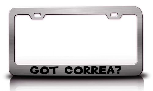 GOT CORREA? Family Name Steel Metal License Plate Frame Ch # 25 (Correas Ch compare prices)
