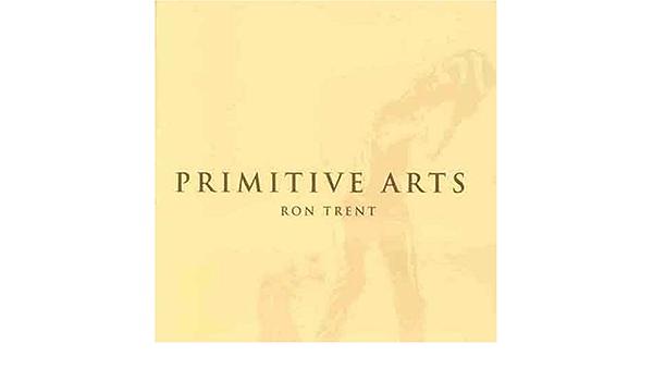 Primitive Arts : Ron Trent: Amazon.es: Música