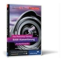 Photoshop-Training: RAW - Das Digitale Negativ