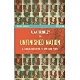 The Unfinished Nation : A Concise History of the American People from 1877, Brinkley, Alan, 0070082170