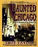 Haunted Chicago, Troy Taylor, 1892523299