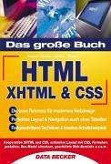 Das große Buch HTML, XHTML & CSS Gebundenes Buch – 2004 Matthias Matthai Martin Lindner Björn Kesper Das große Buch HTML