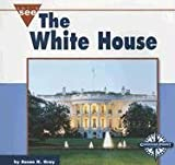 The White House, Susan H. Gray, 0756514738