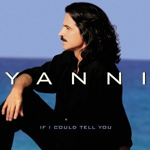 Yanni's If I Could Tell You Album Cover