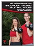 Rapid Results Kettlebell Series Level I: Time-Efficient Training for Optimal Results
