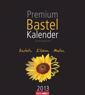 Premium Bastelkalender Schwarz 2013: Basteln - Kleben - Malen - Zeichnen