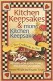 Kitchen Keepsakes and More Kitchen Keepsakes, Bonnie Welch and Deanna White, 1931294917