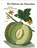 Die Melonen der Monarchen (Potsdamer pomologische Geschichten)