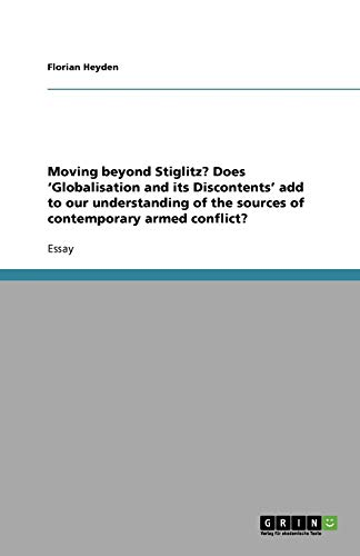 Moving beyond Stiglitz? Does 'Globalisation and its Discontents' add to our understanding of the sources of contemporary