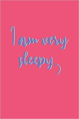 i am very sleepy lined journal i am very sleepy funny sarcastic