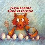 Vaya Apetito Tiene el Zorrito!, Claudia Rueda and CLAUDIA RUEDA, 8478716610