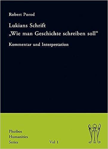 Lukians Schrift Wie Man Geschichte Schreiben Soll Kommentar Und