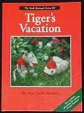 Tiger's Vacation, Ann J. Mooney, 0963103520