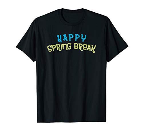Funny Happy Spring Break Teacher and Faculty Shirt