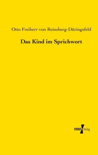 Das Kind im Sprichwort  [Reinsberg-Dueringsfeld, Otto Freiherr von] (Tapa Blanda)