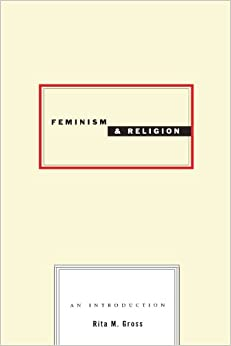 com feminism and religion rita m gross  feminism and religion