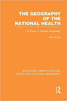 Book Geography of the National Health (RLE Social and Cultural Geography): An Essay in Welfare Geography (Routledge Library Editions: Social and Cultural Geography)