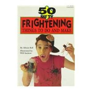 50 Nifty Frightening Things to Do and -