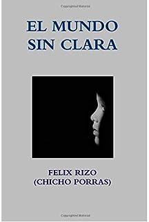 EL MUNDO SIN CLARA (Spanish Edition)