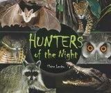 Hunters of the Night, Elaine Landau, 1464400334