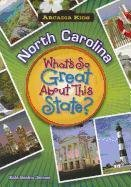 North Carolina: What's So Great About This State? (Arcadia - Place Carolina North