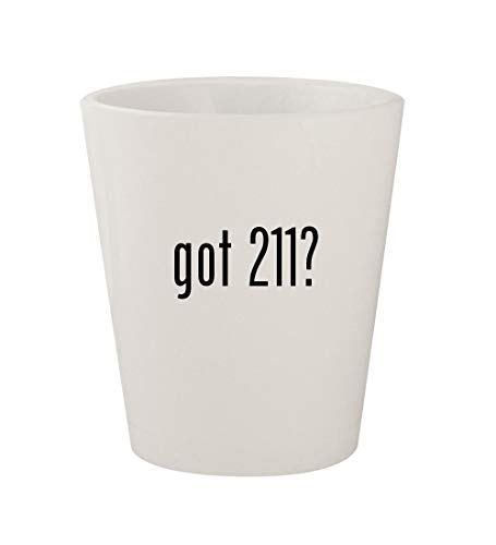 got 211? - Ceramic White 1.5oz Shot Glass