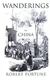 Wanderings in China, Fortune, Robert, 0710306938