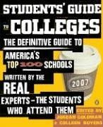 Students' Guide to Colleges: The Definitive Guide to America's Top 100 Schools Written by the Real Experts--The Students Who Attend Them (100 Best Colleges In America)