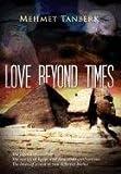 Love Beyond Times, Mehmet Tanberk, 1465354085