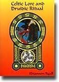 Celtic Lore and Druid Ritual, Rhiannon Ryall, 1898307245